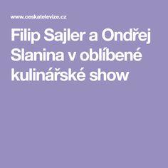 Filip Sajler a Ondřej Slanina v oblíbené kulinářské show