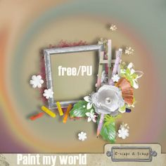 Paint my world Frame free by Black Lady Designs