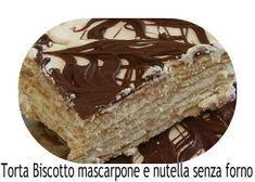 a.c: Torta Biscotto mascarpone e nutella senza forno