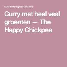 Curry met heel veel groenten — The Happy Chickpea