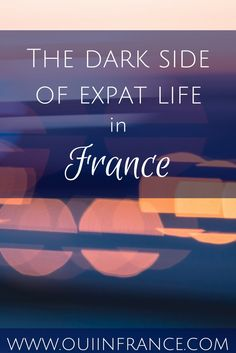 Living abroad in France is far from easy and takes some adjustment. Here's more on the dark side of expat life in France (and where to turn for help). Life Is Like, What Is Life About, Things To Think About, Work Abroad, Study Abroad, Moving Overseas, Feeling Depressed, Culture Shock, Health Resources