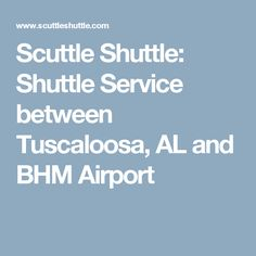Car Service From Tuscaloosa To Birmingham Airport
