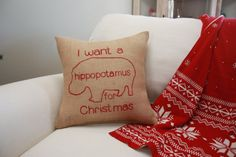 Christmas Pillow  I Want a Hippopotamus for Christmas by HeSheChic