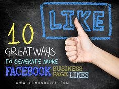 Edmund Lee shares a list of fantastic ways to generate more 'likes' for your Facebook business page. edmundslee.com/great-ways-generate-more-facebook-business-likes
