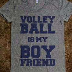 Volleyball is my Boyfriend-Female Athletic Grey T-Shirt from Skreened. Saved to Epic Wishlist. Volleyball Outfits, Volleyball Mom, Volleyball Shirts, Volleyball Drills, Volleyball Quotes, Volleyball Players, Softball Things, Volleyball Practice, Soccer Gear