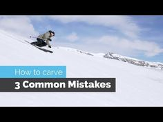 HOW TO CARVE ON SKIS   3 COMMON MISTAKES - YouTube