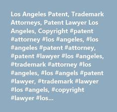 Los Angeles Patent, Trademark Attorneys, Patent Lawyer Los Angeles, Copyright #patent #attorney #los #angeles, #los #angeles #patent #attorney, #patent #lawyer #los #angeles, #trademark #attorney #los #angeles, #los #angels #patent #lawyer, #trademark #lawyer #los #angels, #copyright #lawyer #los #angeles, #los #angeles #trademark #lawyer, #los #angeles #patent #attorneys, #patent #attorneys #los #angeles, #los #angeles #copyright #litigation…