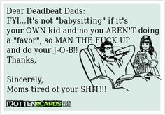 Co Parenting Classes Deadbeat Dad Quotes, Deadbeat Parents, Quotes To Live By, Me Quotes, Funny Quotes, Qoutes, Daddy Quotes, Sarcasm Quotes, Bitch Quotes