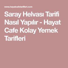 Saray Helvası Tarifi Nasıl Yapılır - Hayat Cafe Kolay Yemek Tarifleri