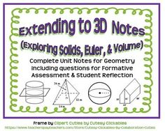 Included in this package is a complete set of guided notes and answer key for a 3D Unit in Geometry.  Lessons include identifying/naming solids, parts of a solid, Euler's Formula, cross-sections, volume of prisms, cylinders, pyramids, cones, and spheres with real world applications.