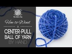 How to Wind a Center Pull Ball of Yarn (By Hand) | NEW STITCH A DAY