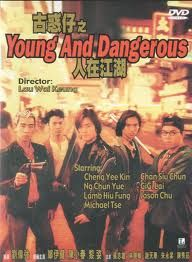 hk- young and dangerous. Not a kung fu movie, but still a kickass film. A gangster/triad film.