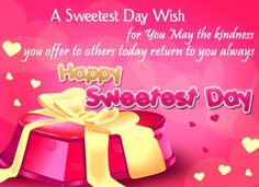 Sweetest Day - This post contains worlds best collection of the Sweetest Day Holiday, Quotes, Greetings, Cards for celebration. Wish you all a very special Sweetest Day.