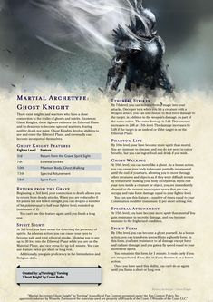 Homebrewing poster Homebrewing class Homebrewing class Martial Archetype: Ghost Knight // a fighter that develops abilities to make them more ethereal and ghost like Dungeons And Dragons Rules, Dungeons And Dragons Classes, Dnd Dragons, Dungeons And Dragons Homebrew, Dungeons And Dragons Characters, Dnd Characters, Dnd Classes, Dnd Races, Dungeon Master's Guide