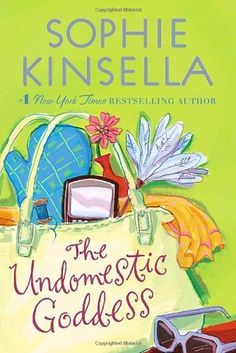 The Undomestic Goddess by Sophie Kinsella. Fiction | Chick Lit