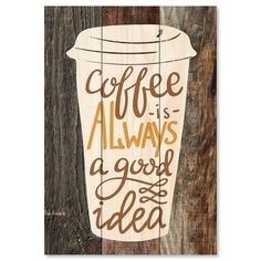 'Coffee Is Always a Good Idea' Mini Sign // Yes, yes it is. Always a good idea. Coffee is life. Coffee is love. Coffee Is Life, Coffee Love, Coffee Coffee, Rustic Artwork, Vintage Tin Signs, Wall Decor Quotes, Bedroom Night Stands, Decorative Signs, Coffee Signs