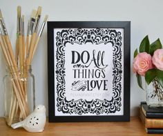 Do All Things With Love Inspiring Quote Love Quote by penandpaint, $17.50