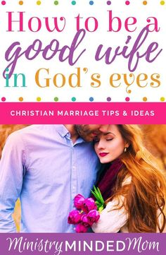 If you want to know how to be a good Christian wife then know it starts with striving to be a good wife in God's eyes. Learning how to be a good wife in God's eyes is the most important thing. And these Christian marriage tips can help you on that journey. / how to be a good wife tips / how to be a good Christian wife tips / #christianmarriage #biblicalwifehood #biblicalmarriage via @ministrymindedmom