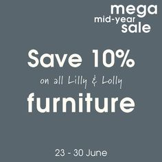 Day 1 of the Mega Mid Year Sale - enjoy 10% off all Lilly & Lolly furniture. Get into our Melb store today (4 hours left) or shop online anytime - lillyandlolly.com.au