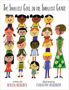 The Smallest Girl in the Smallest Grade: Justin Roberts, Christian Robinson: 9780399257438: Amazon.com: Books