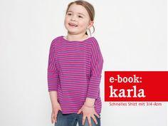 Nähanleitungen Kind - E-BOOK ★ KARLA - Schnelles Shirt mit 3/4-Arm - ein Designerstück von fritzi-selbermacher bei DaWanda