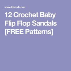 12 Crochet Baby Flip Flop Sandals [FREE Patterns]