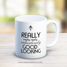 Good Looking - Really good looking, funny coffee mug, tea mug, zoolander mug, funny gifts, birthday gift, coworker gift, gift for boyfriend by artRuss on Etsy