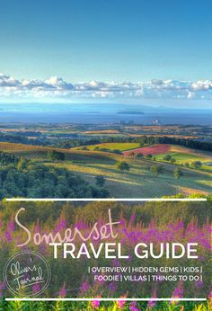What to see, do and eat in Somerset. Top picks for things to do with kids and groups too!
