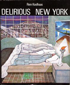 Delirious New York, Rem Koolhaas.