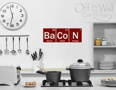 Bacon Periodic Table Elements Decal by OffTheWallExpression, $20.00 I want this in my kitchen!