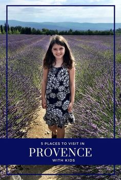 5 Places to Visit in Provence, France with Kids.