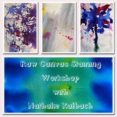 Workshop in Toronto at Bizzy B's Sunday, March 15 – RAW CANVAS STAINING WORKSHOP with Nathalie Kalbach – 10:30 AM – 5:00 PM