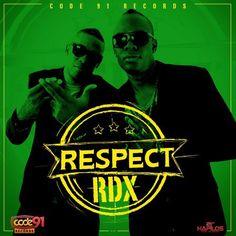 Rdx - Respect -| http://reggaeworldcrew.net/rdx-respect/