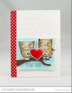 MFTWSC315_2017jan12. I'm Owl Yours, I'm Owl Yours Die-namics, and Hearts & Stripes Paper Pack, Staggered Hearts Stencil, Blueprints 13 Die-namics, and the branch is from LJD Spooky Sweets Die-namics