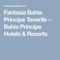 Fantasia Bahia Principe Tenerife – Bahia Principe Hotels & Resorts