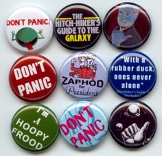 "HITCHHIKERS Guide to the Galaxy 9 Pinback 1"" Buttons Badges Pins. $9.00, via Etsy. I wish I could buy just some of these."