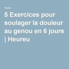 5 Exercices pour soulager la douleur au genou en 6 jours | Heureu