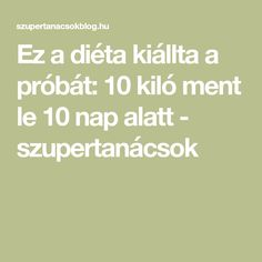 Ez a diéta kiállta a próbát: 10 kiló ment le 10 nap alatt - szupertanácsok Detox, Math Equations, Fitness, Nap, Yoga, Mint, Keep Fit, Yoga Sayings, Rogue Fitness