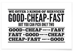 Good Cheap Fast als Premium Poster von Mr Cup Fast Good, Good And Cheap, Web Design, Guest Room Office, Money Quotes, Job Quotes, Second Best, Director, Funny Love