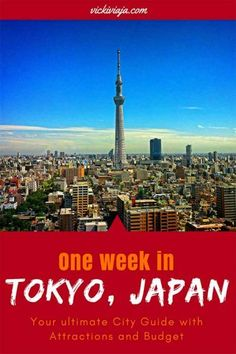 One week in Tokyo I Itinerary I What to see in Tokyo in one week I Tokyo, Japan I City Guide I Tokyo on a budget I How much does one week in Tokyo cost I #Tokyo #Japan