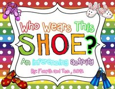 Who Wears This Shoe? {an inferencing activity} $