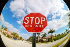 stop and smile