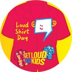 Download your own Loud Shirt Day Australia host kit at www.LoudShirtDay.com.au #HearAndSay