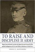 To Raise & Discipline An Army by Joshua E. Kastenberg