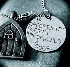 Opportunity opens everything #opportunity