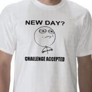 New Day? Challenge accepted!