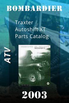 Bombardier ATV, 2003 Bombardier Traxter Autoshift XT Parts Catalog 704 300 270 Atv Parts, Parts Catalog, Repair Manuals