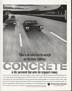 "1963 PORTLAND CEMENT ASSOCIATION vintage magazine advertisement ""no substitute"" ~ There is no substitute for strength on Interstate highways - Concrete is the pavement that saves the taxpayer's money - The next time you're traveling over a new ..."