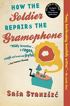 How the Soldier Repairs the Gramophone by Sasa Stanisic http://www.amazon.com/dp/B005012OM6/ref=cm_sw_r_pi_dp_-IIZwb156KA8J
