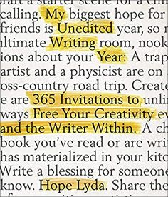 Amazon.com: My Unedited Writing Year: 365 Invitations to Free Your Creativity and the Writer Within (9780736979177): Lyda, Hope: Books